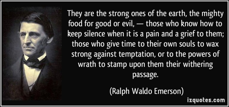 quote-they-are-the-strong-ones-of-the-earth-the-mighty-food-for-good-or-evil-those-who-know-how-to-ralph-waldo-emerson-361189