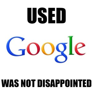 usedgooglenotdisappointed